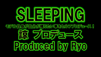 SLEEPING-Produced-by-Ryo_2020093002294764f.png
